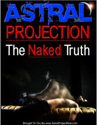 Astral Projection The Naked Truth